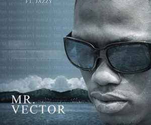 Vector - Mr Vector ft. Jazzy